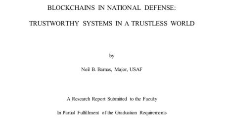 BLOCKCHAINS IN NATIONAL DEFENSE: TRUSTWORTHY SYSTEMS IN A TRUSTLESS WORLD